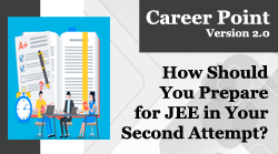 How Should You Prepare for JEE in Your Second Attempt